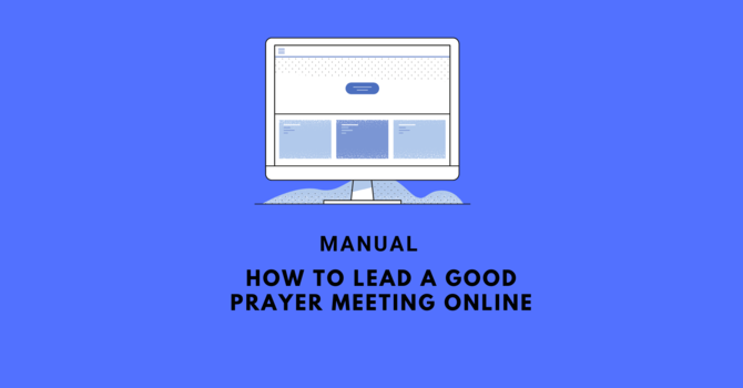 How to lead a good prayer meeting online image