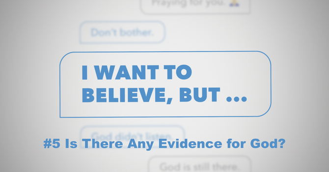 Is There Any Evidence For God?