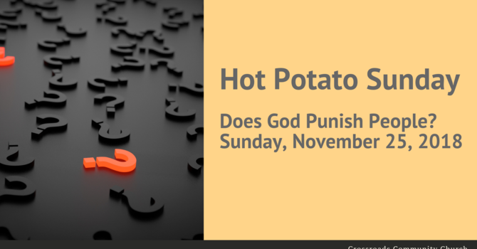 Hot Potato Sunday - Does God Punish People?