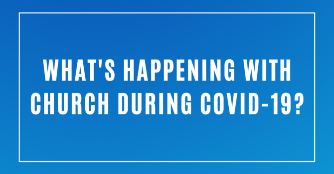 What's happening with Church during Covid-19? image