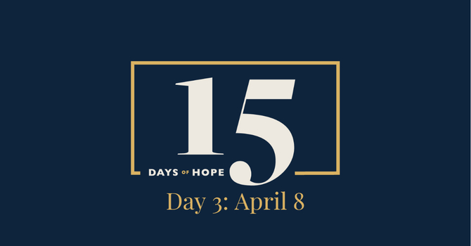 15 Days of Hope Devotional: Day 3 image