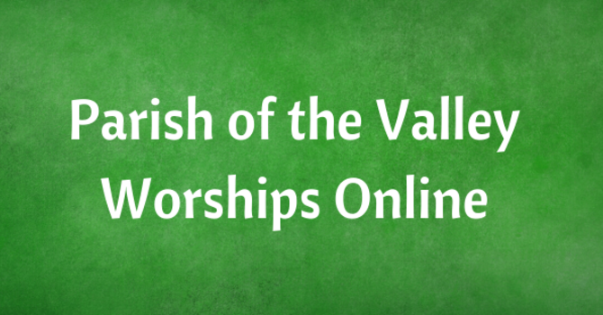 Online Worship for the Parish of the Valley