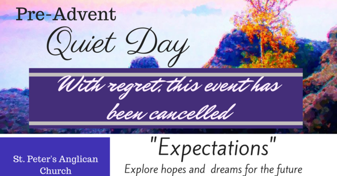 Cancelled - Pre-Advent Quiet Day image