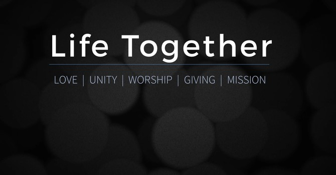 Life Together | Part 4: Giving