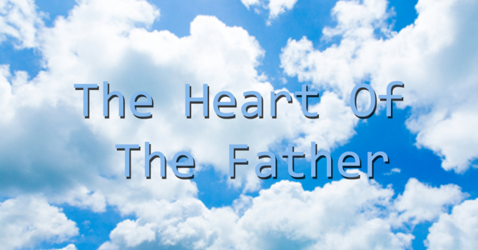 The Heart Of The Father