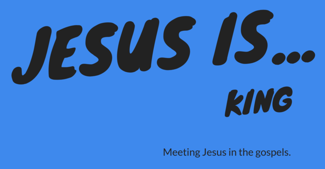 Jesus is . . .King