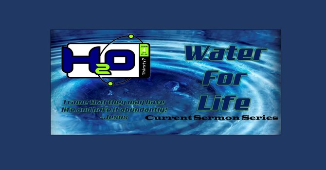 Water for Life ... Thirsty?