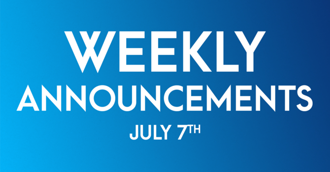 Weekly Announcements - July 7th image