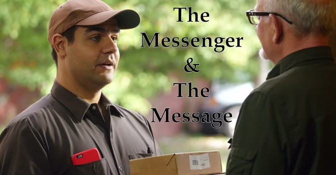 the Messenger & The Message