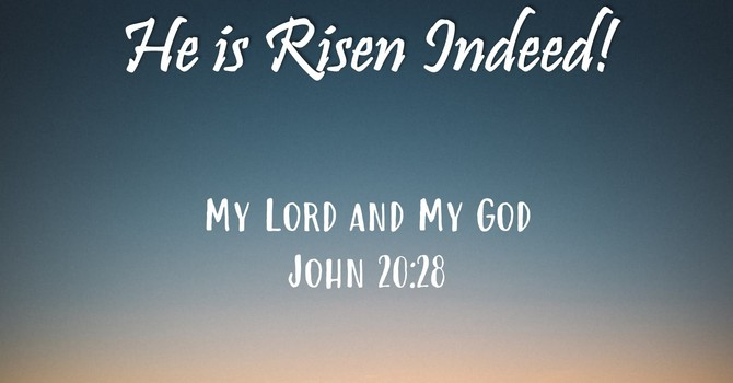 He is Risen Indeed!