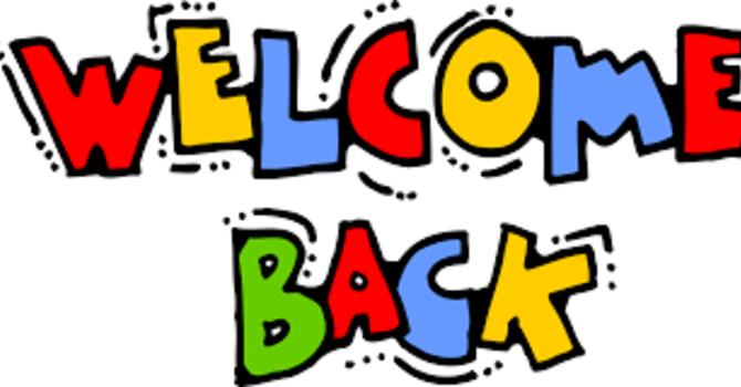 Welcome Back! Let's Celebrate God's Presence