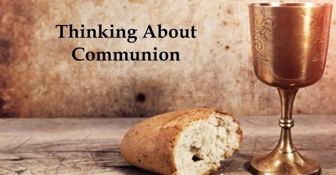 Thinking About Communion