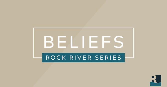 Rock River Series: Beliefs