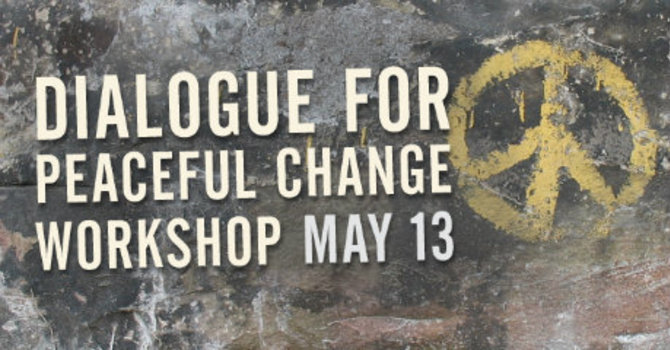 Dialogue for Peaceful Change Workshop - Registration Deadline May 4 image