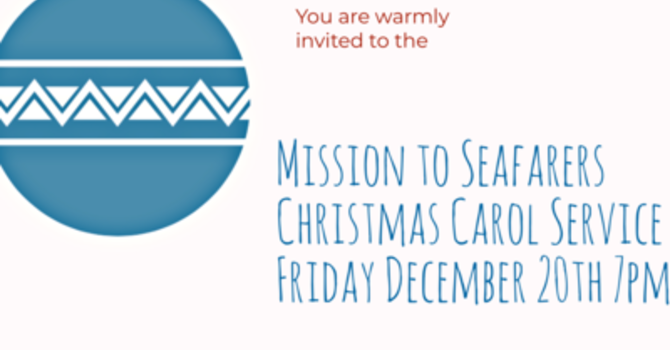 Mission to Seafarers Christmas Carol Service
