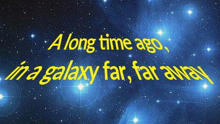 A Long Time Ago, in a Galaxy Far, Far Away