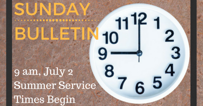 Sunday Bulletin - July 2, 2017 - SERVICE AT 9 AM image