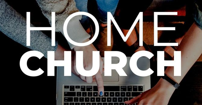 Home Church April 26