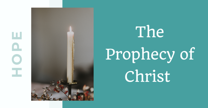 The Prophecy of Christ (Hope)