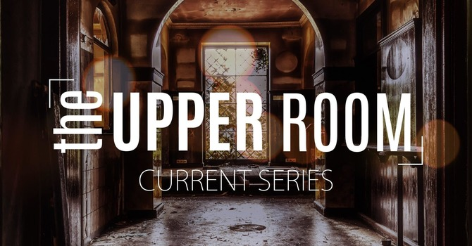 The Upper Room - John 16