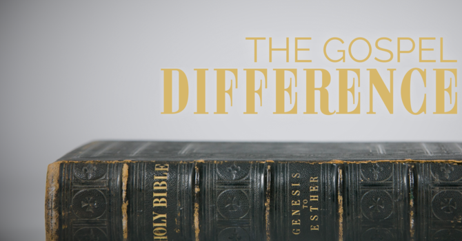 The Gospel Difference