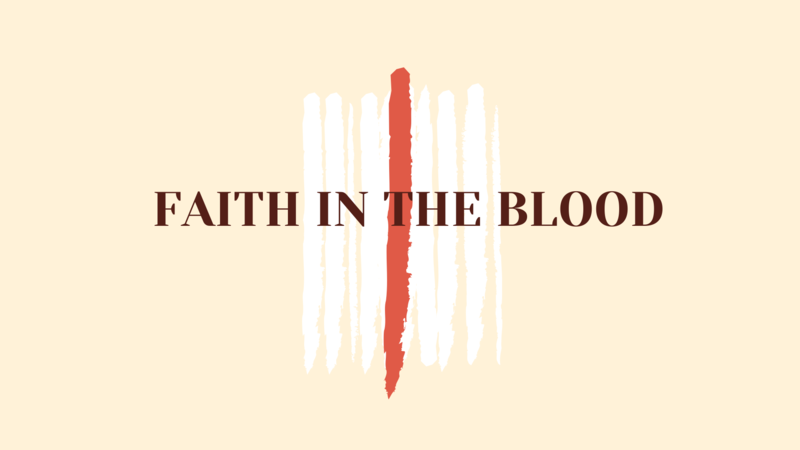Faith In The Blood - Part 3