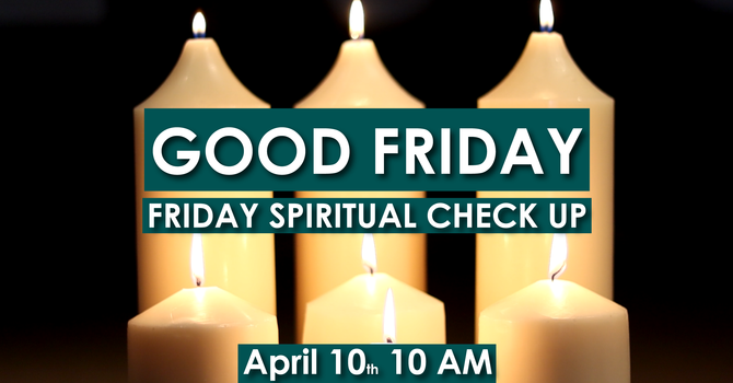 Good Friday Spiritual Check Up image