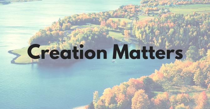 Creation Matters