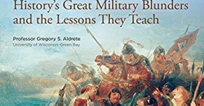 History's Great Military Blunders  image