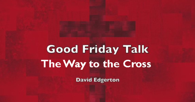 """Talk Good Friday """"The Way to the Cross"""" image"""