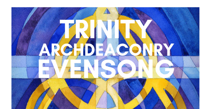 Archdeaconry Evensong - Feast of Holy Trinity
