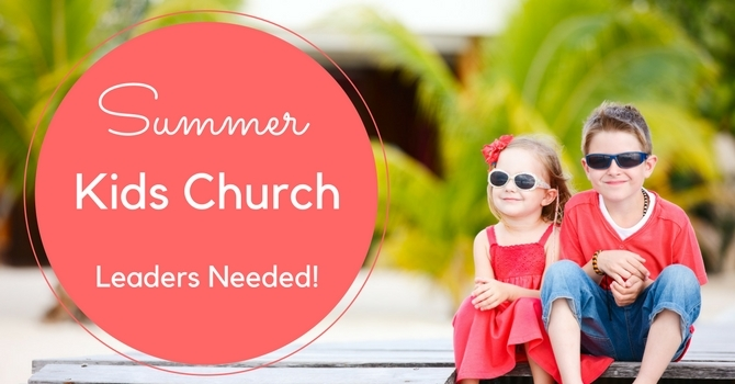 Summer Kids Church Student Leaders Needed! image