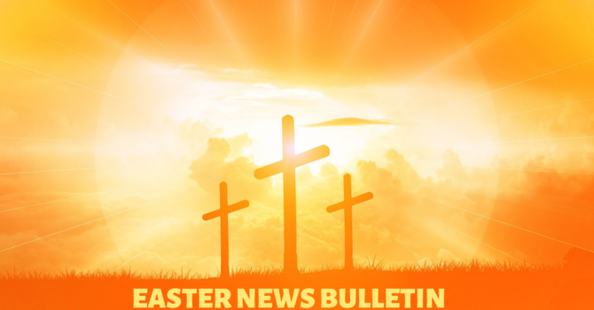 Sunday, April 12th News Bulletin image