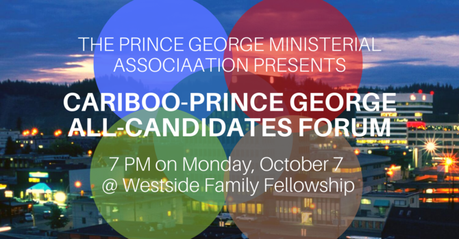 Cariboo-Prince George All-Candidates Forum image