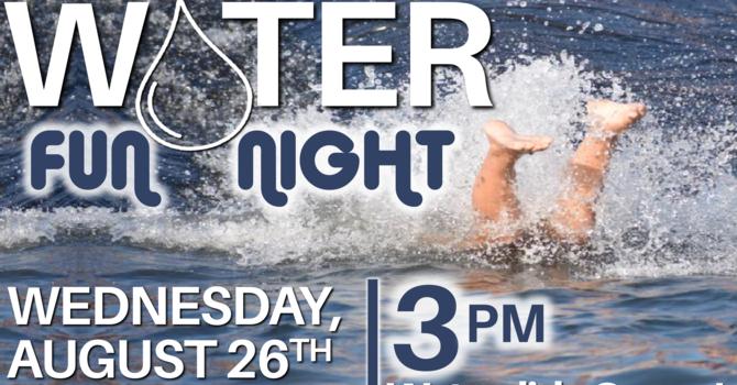 Water FUN Night!