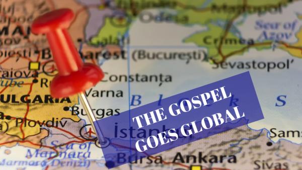 The Gospel Goes Global