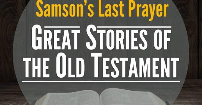 Samson's Last Prayer