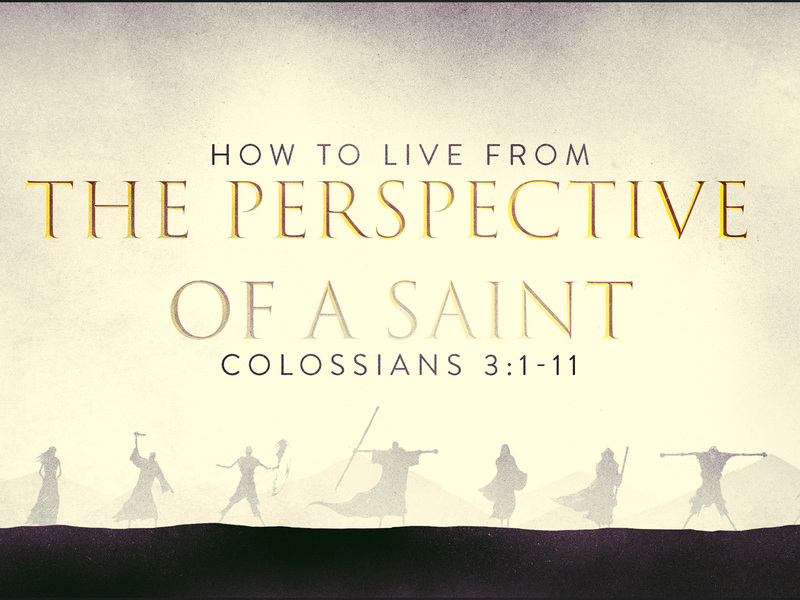 How to Live from the Perspective of a Saint: Put Off the Old Man