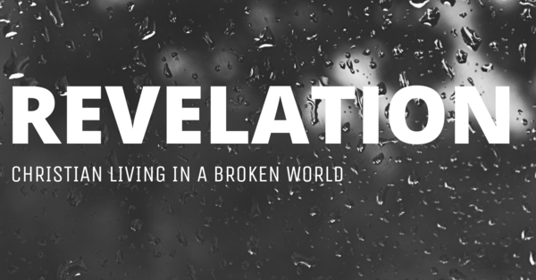 Revelation: Christian Living in a Broken World