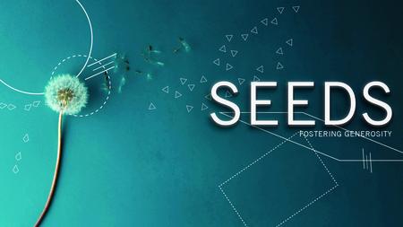 SEEDS (Fostering Generosity)