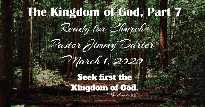 The Kingdom of God, Part 7