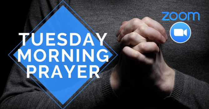 Tuesday Morning Prayer