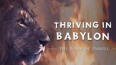 Thriving in Babylon: The Book of Daniel