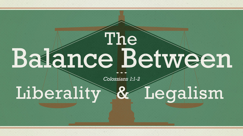 The Balance Between Liberality and Legalism