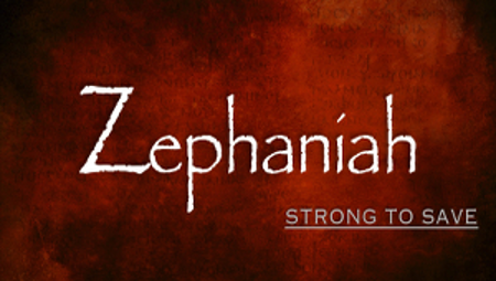 Zephaniah: Strong to Save