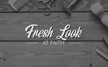 Fresh Look at Faith