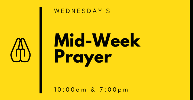 Mid Week Evening Prayer