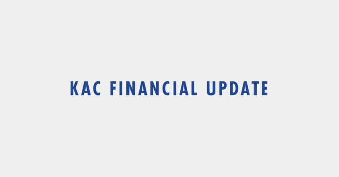 KAC Financial Update