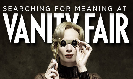 Searching For Meaning At Vanity Fair