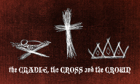 The Cradle, the Cross and the Crown